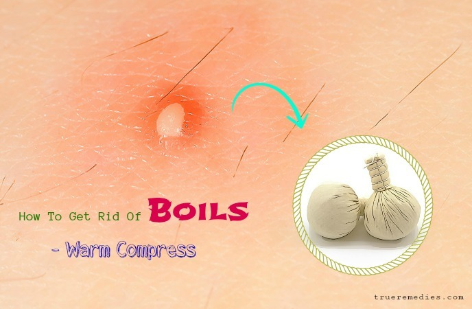 how to get rid of boils - warm compress