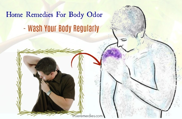 home remedies for body odor - wash your body regularly