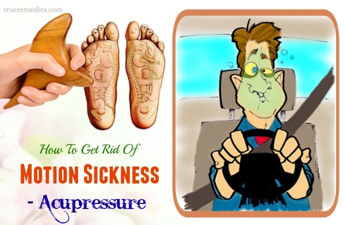 tips on how to get rid of motion sickness - acupressure