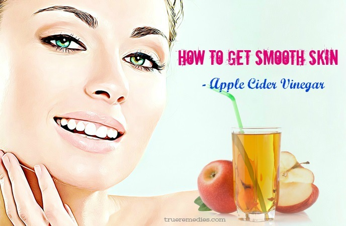 how to get smooth skin - apple cider vinegar