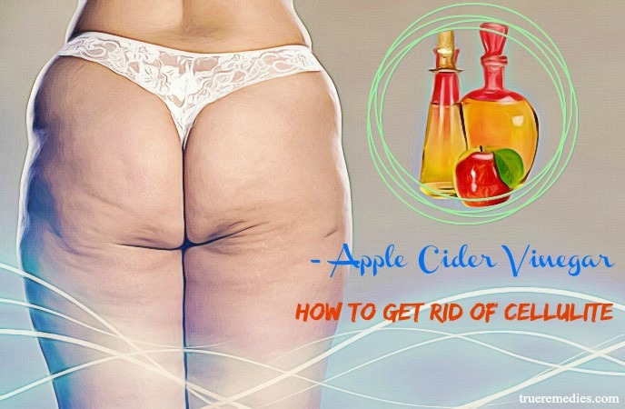 how to get rid of cellulite on thighs - apple cider vinegar