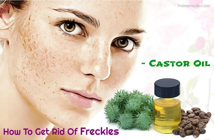 how to get rid of freckles - castor oil