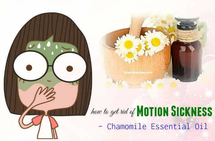 tips on how to get rid of motion sickness - chamomile essential oil