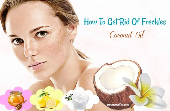 how to get rid of freckles - coconut oil