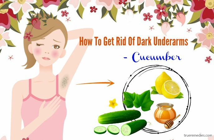 how to get rid of dark underarms - cucumber
