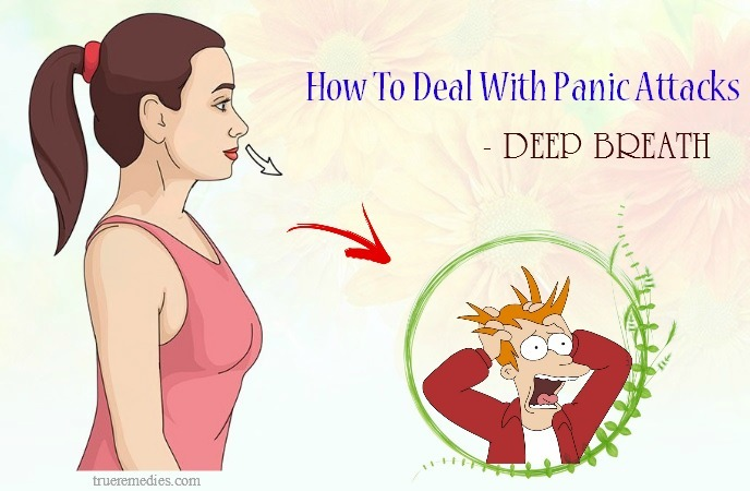 tips on how to deal with panic attacks - deep breath