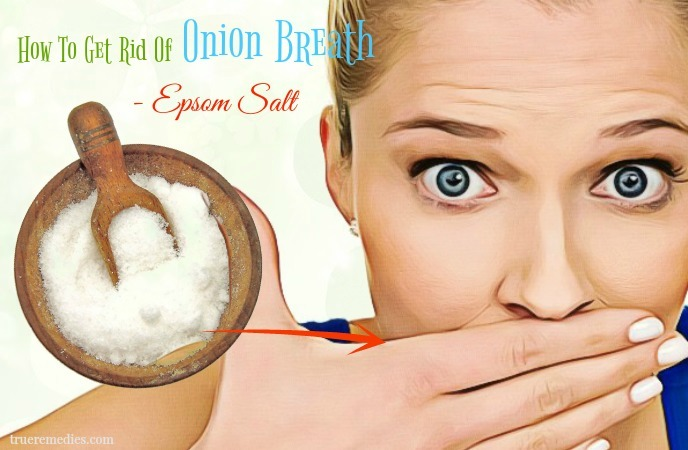 how to get rid of onion breath - epsom salt