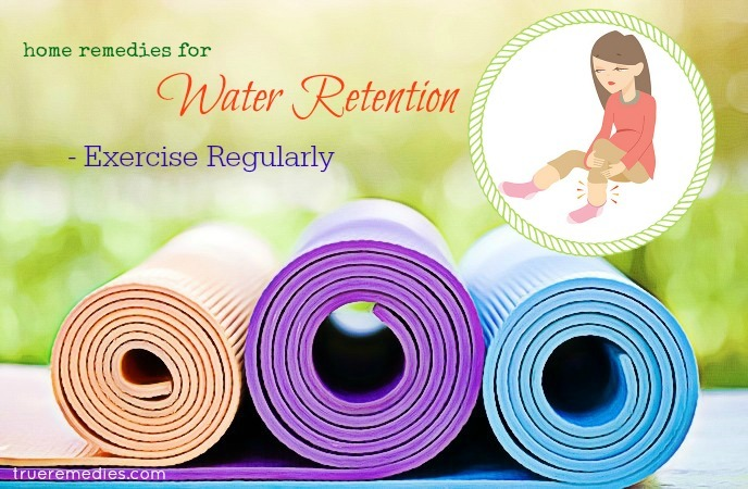home remedies for water retention - exercise regularly