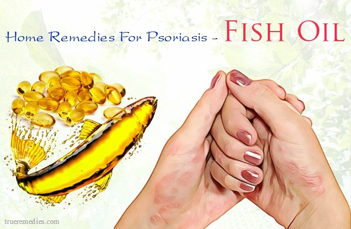 home remedies for psoriasis on hands - fish oil