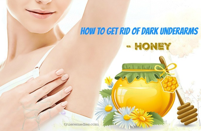 tips on how to get rid of dark underarms - honey