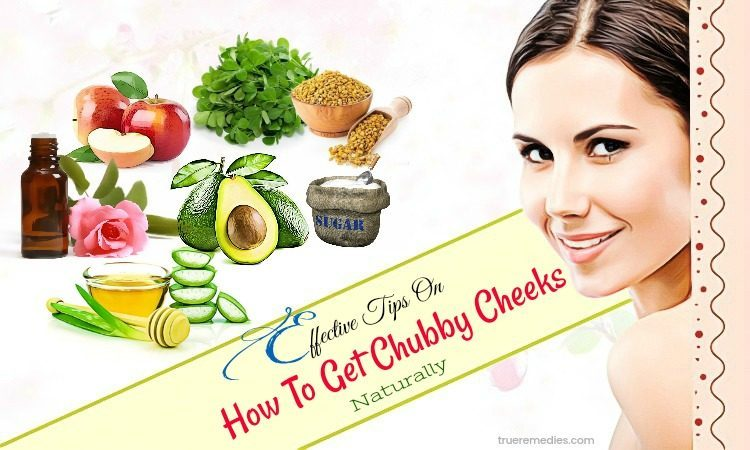 tips on how to get chubby cheeks