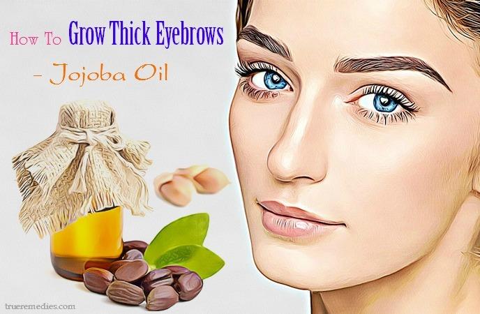 how to grow thick eyebrows naturally - jojoba oil