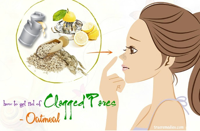 how to get rid of clogged pores on nose - oatmeal