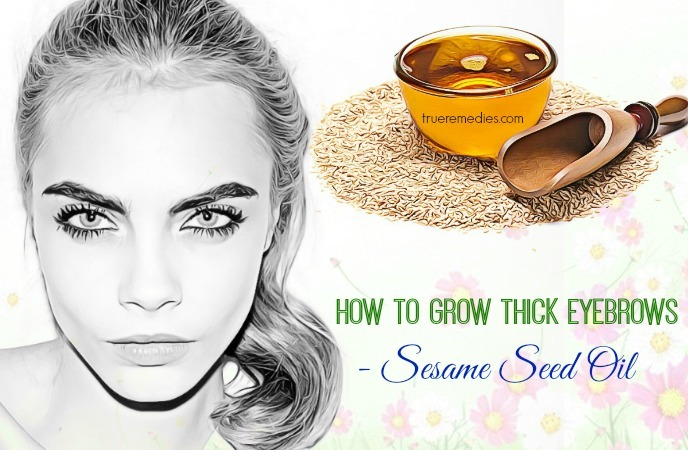 how to grow thick eyebrows and eyelashes - sesame seed oil