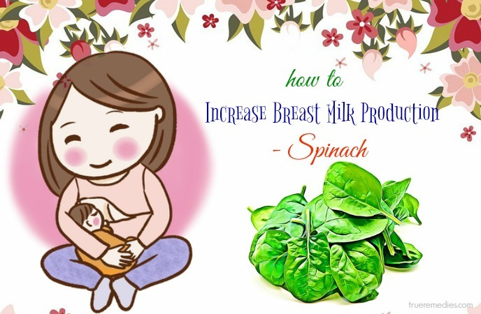 how to increase breast milk production after delivery - spinach