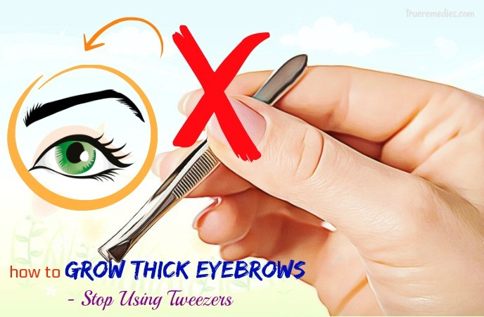 how to grow thick eyebrows - stop using tweezers