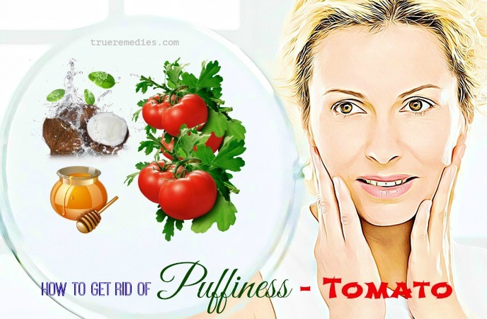 how to get rid of puffiness - tomato