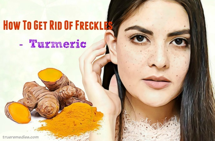 how to get rid of freckles - turmeric