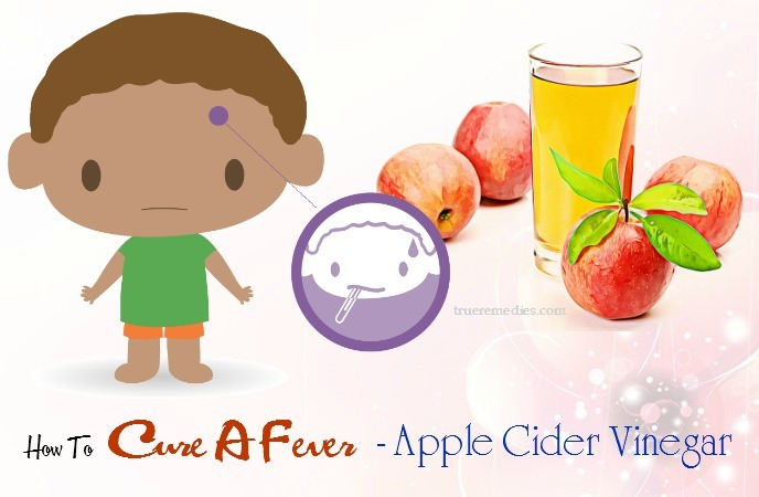 how to cure a fever in adults - apple cider vinegar
