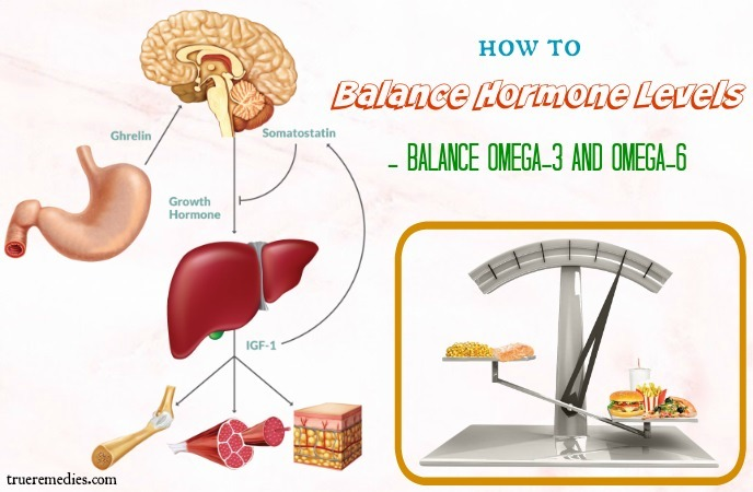 how to balance hormone levels - balance omega-3 and omega-6