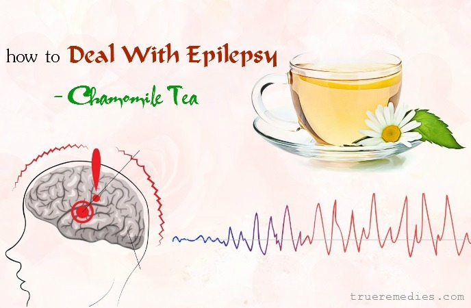 how to deal with epilepsy in adults - chamomile tea