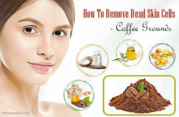how to remove dead skin cells from lips - coffee grounds