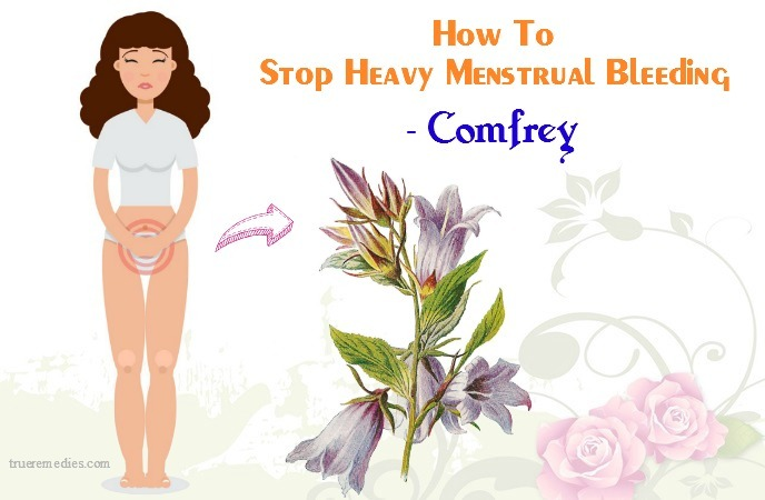 how to stop heavy menstrual bleeding - comfrey