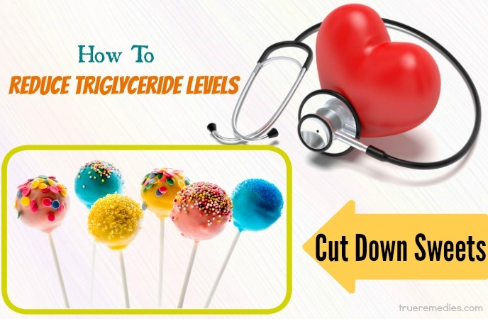 tips on how to reduce triglyceride levels - cut down sweets