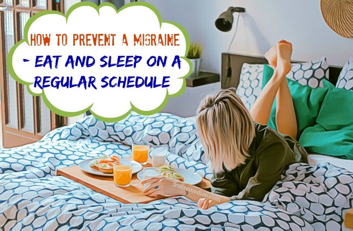 tips on how to prevent a migraine - eat and sleep on a regular schedule