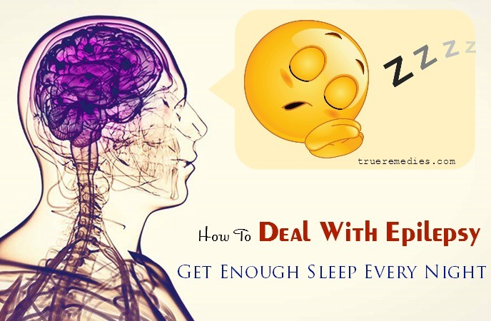 how to deal with epilepsy seizures - get enough sleep every night