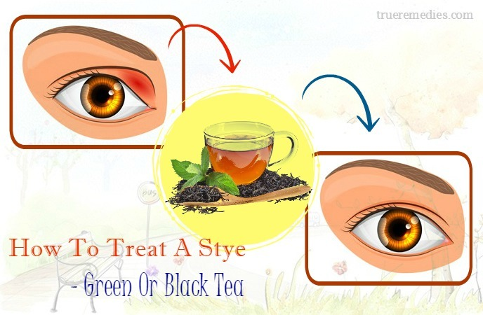 how to treat a stye on eyelid - green or black tea