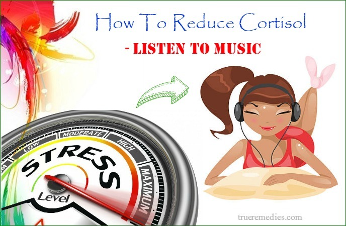 tips on how to reduce cortisol - listen to music