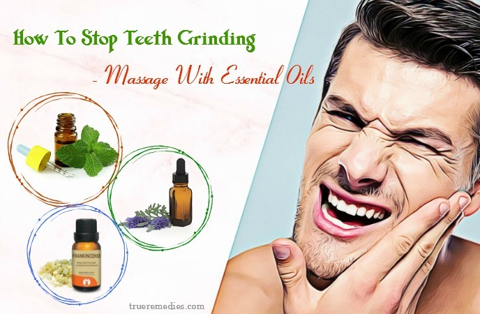 how to stop teeth grinding during the day - massage with essential oils