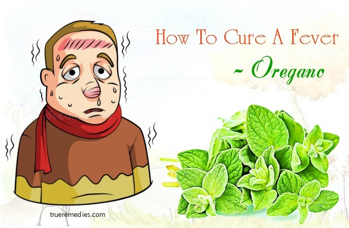 how to cure a fever fast - oregano