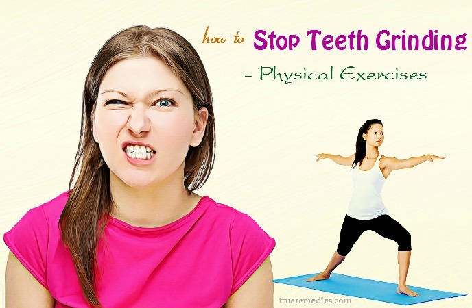 how to stop teeth grinding during the day - physical exercises