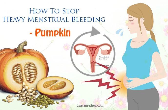 how to stop heavy menstrual bleeding flow - pumpkin