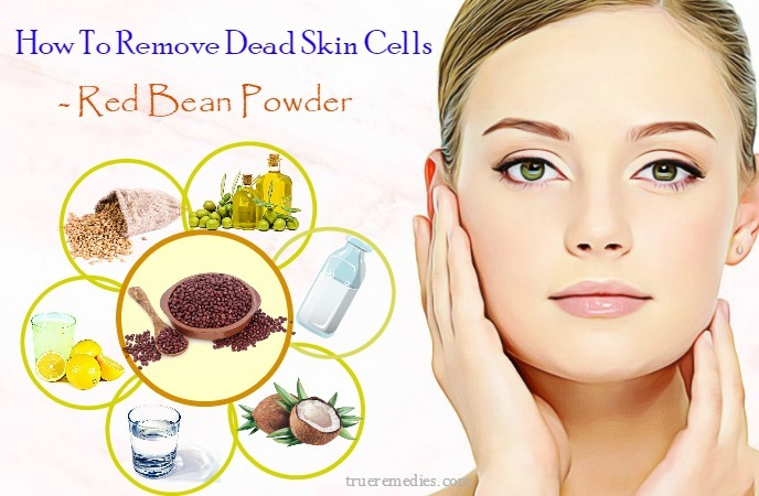 how to remove dead skin cells from lips - red bean powder