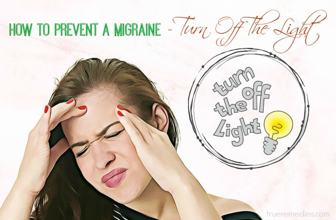 how to prevent a migraine attack - turn off the light