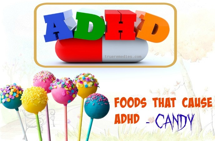 list of foods that cause adhd - candy