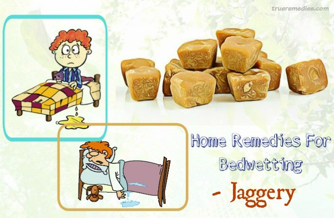 home remedies for bedwetting in children - jaggery