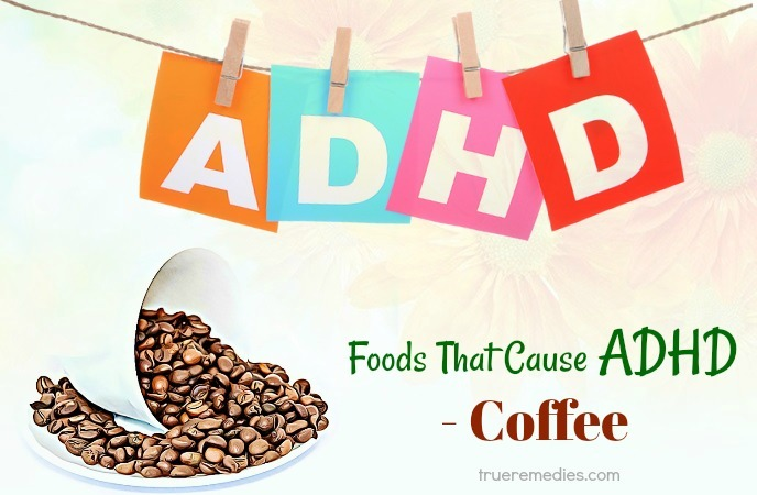 foods that cause adhd symptoms - coffee
