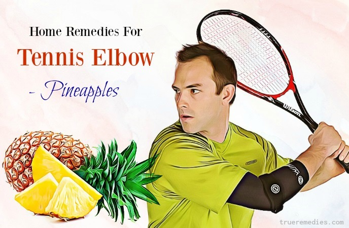 natural home remedies for tennis elbow - pineapples