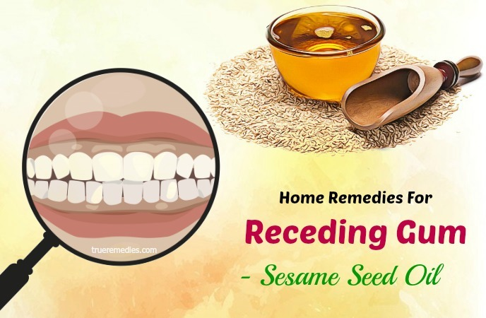 home remedies for receding gum pain - sesame seed oil