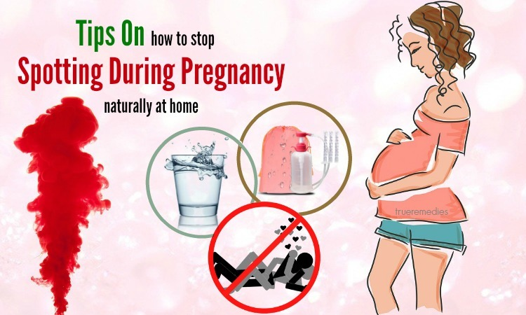 how to stop spotting during pregnancy naturally