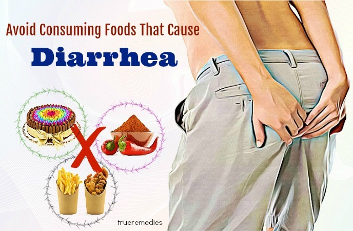 avoid consuming foods that cause diarrhea