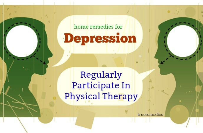 home remedies for depression and anger - regularly participate in physical therapy