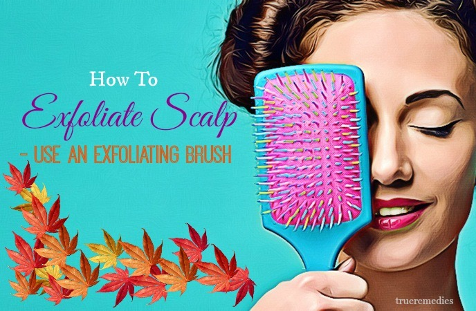 use an exfoliating brush