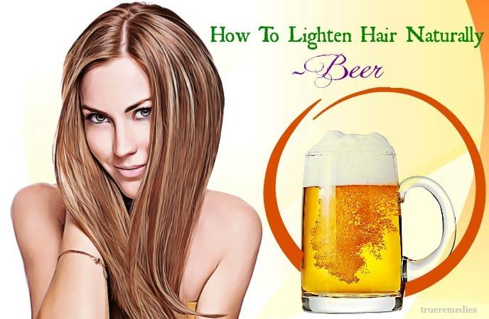 how to lighten hair naturally - beer