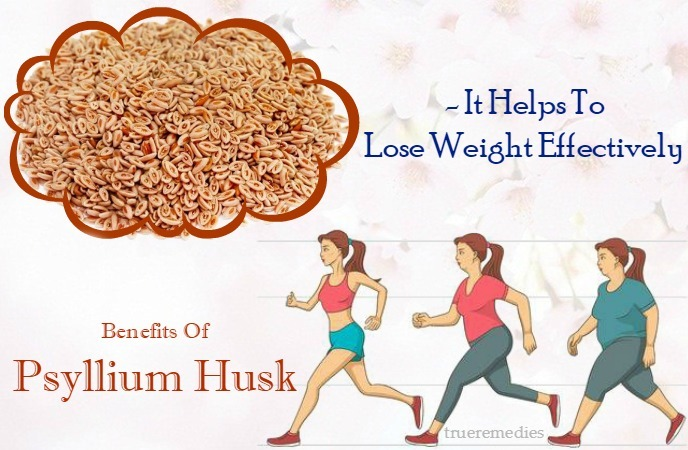 medical benefits of psyllium husk - it helps to lose weight effectively