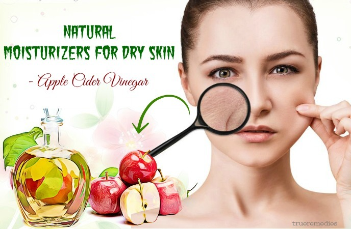 natural moisturizers for dry skin - apple cider vinegar